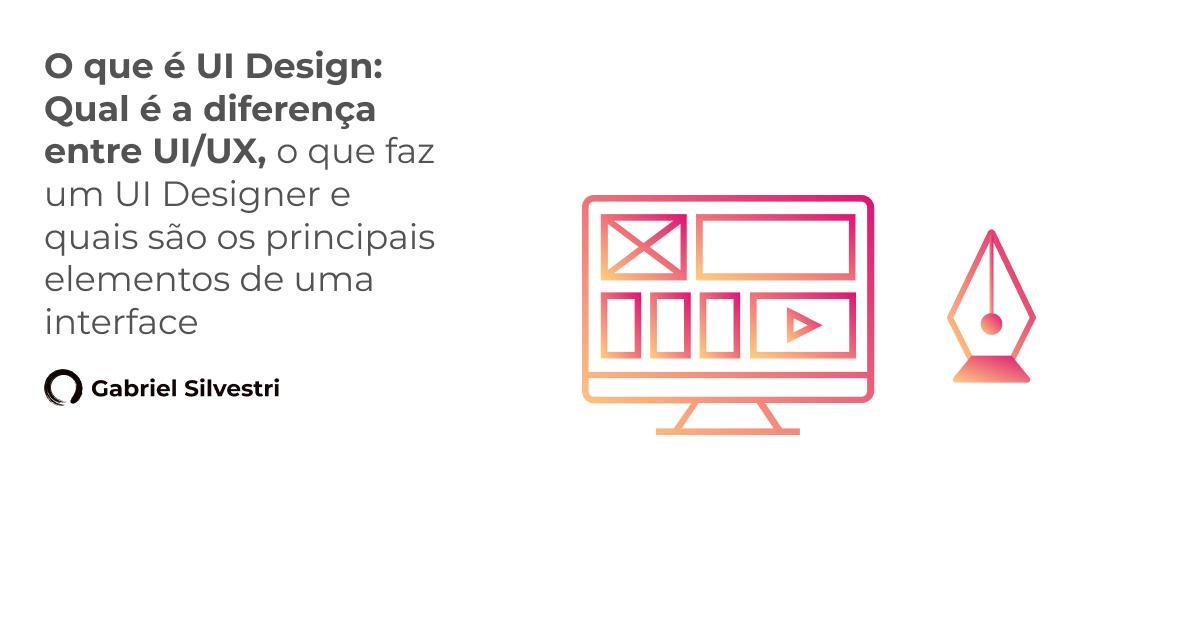 O Que é Ui User Interface Entenda A Diferença De Ux E Ui Design